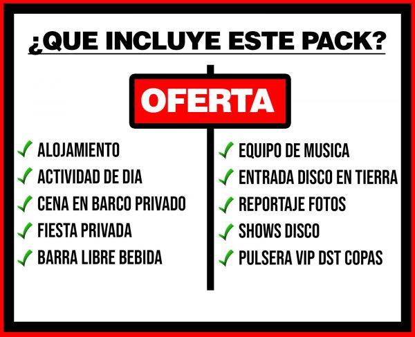PACK 5 ALOJAMIENTO + ACTIVIDAD DE DÍA + CENA BARCO PRIVADO + DISCO