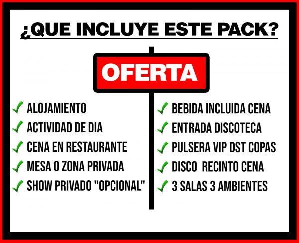PACK 5 ALOJAMIENTO + ACTIVIDAD DE DÍA + RESTAURANTE PRIVADO + DISCO