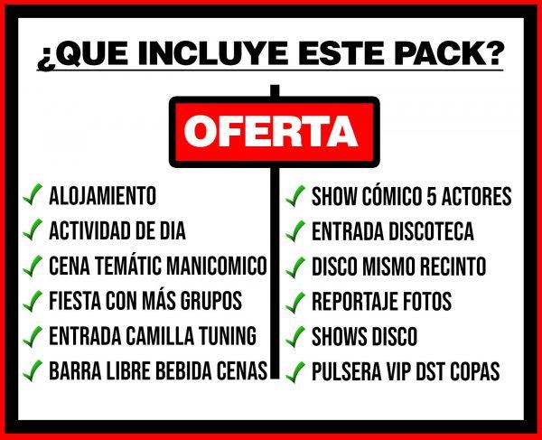 PACK 5 ALOJAMIENTO + ACTIVIDAD DE DIA + MANICOMICO + DISCO